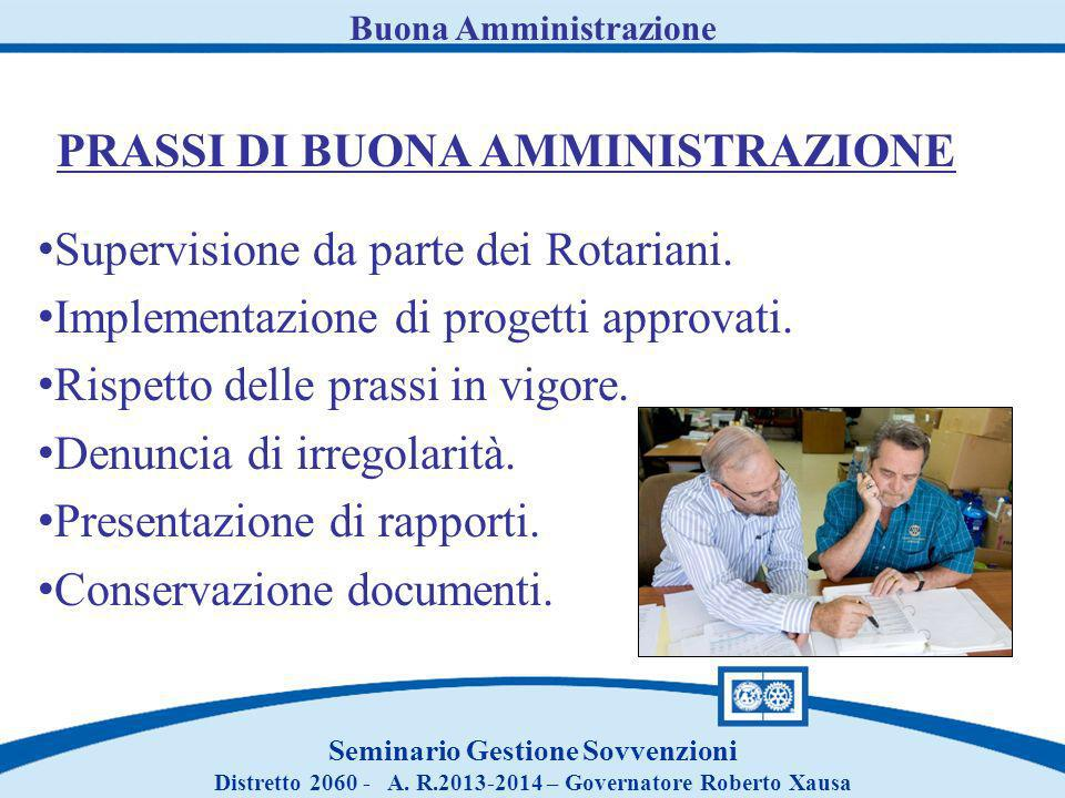 Buona Amministrazione Seminario Gestione Sovvenzioni Distretto 2060 - A. R.2013-2014 – Governatore Roberto Xausa PRASSI DI BUONA AMMINISTRAZIONE Super