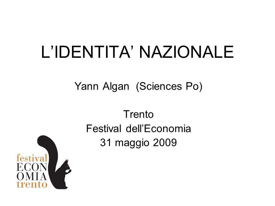 LIDENTITA NAZIONALE Yann Algan (Sciences Po) Trento Festival dellEconomia 31 maggio 2009