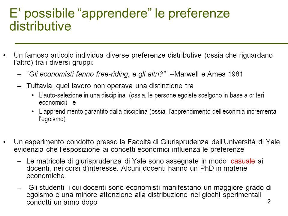 E possibile apprendere le preferenze distributive Un famoso articolo individua diverse preferenze distributive (ossia che riguardano laltro) tra i div