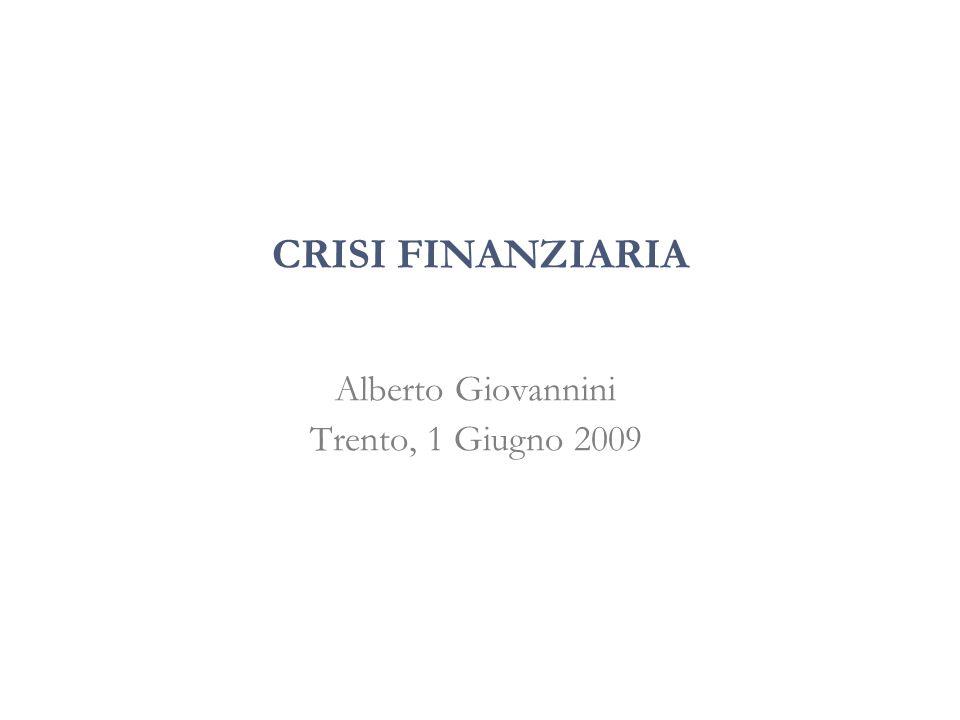 CRISI FINANZIARIA Alberto Giovannini Trento, 1 Giugno 2009