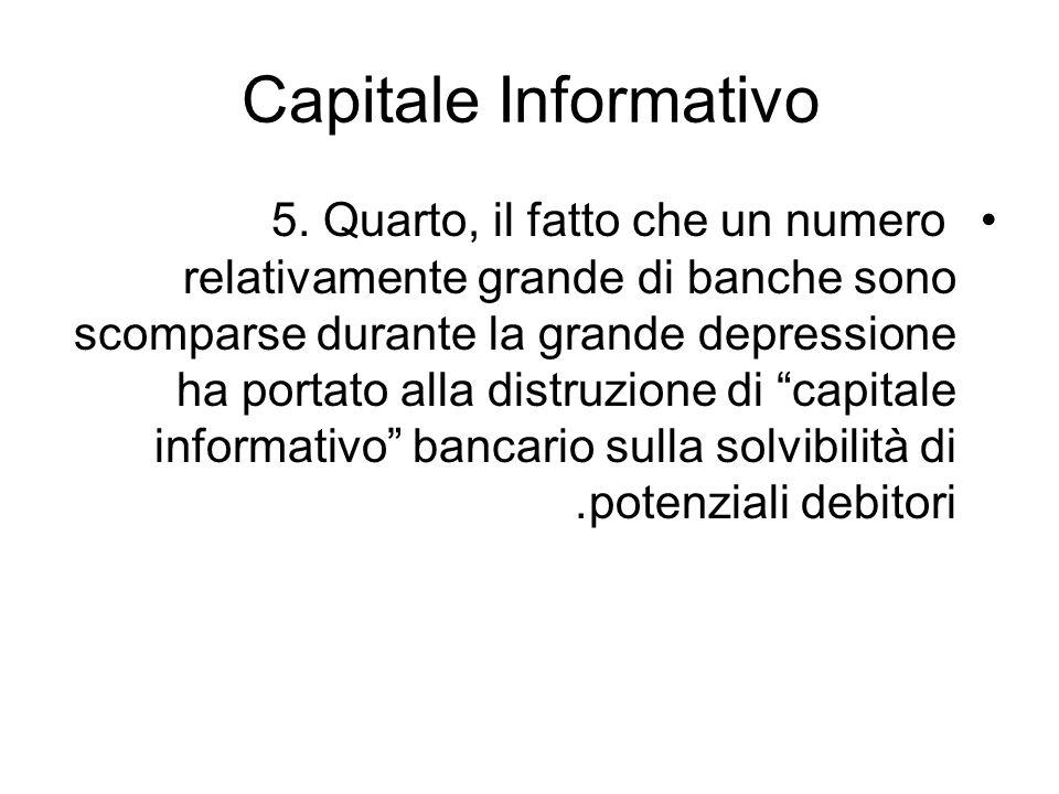 Capitale Informativo 5. Quarto, il fatto che un numero relativamente grande di banche sono scomparse durante la grande depressione ha portato alla dis
