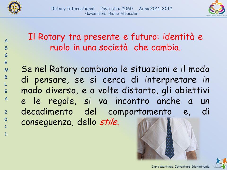 Carlo Martines, Istruttore Distrettuale Rotary International Distretto 2060 Anno 2011-2012 Governatore Bruno Maraschin Il Rotary tra presente e futuro