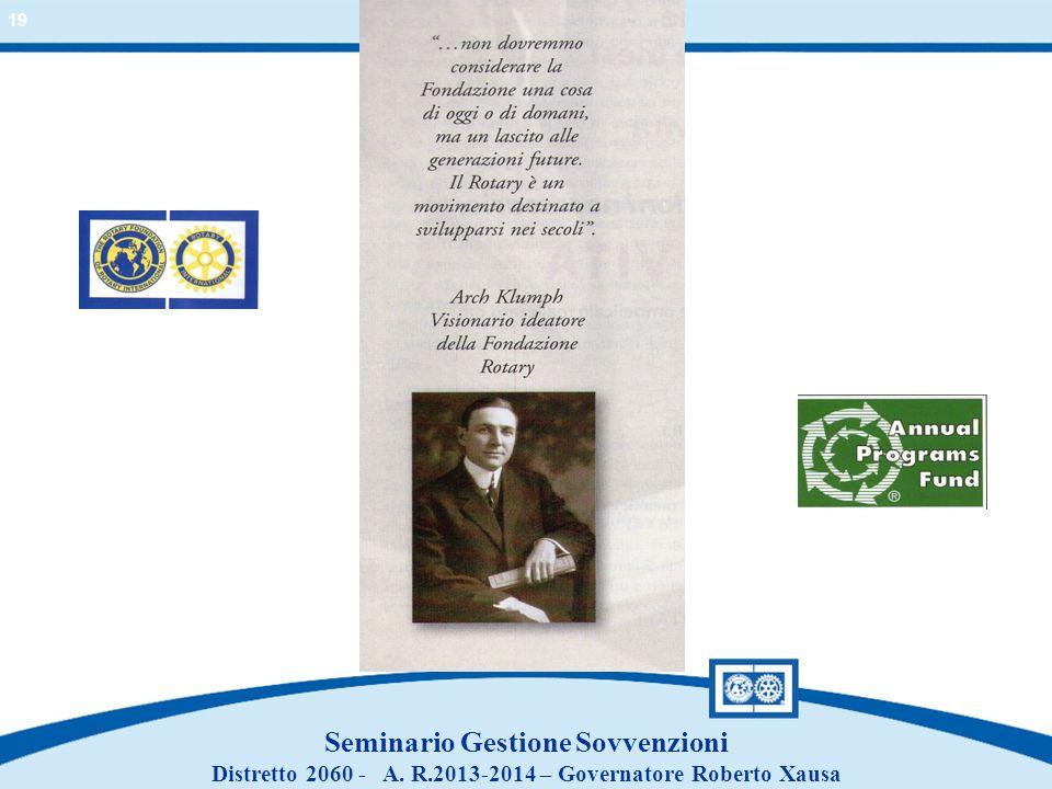 Seminario Gestione Sovvenzioni Distretto 2060 - A. R.2013-2014 – Governatore Roberto Xausa 19