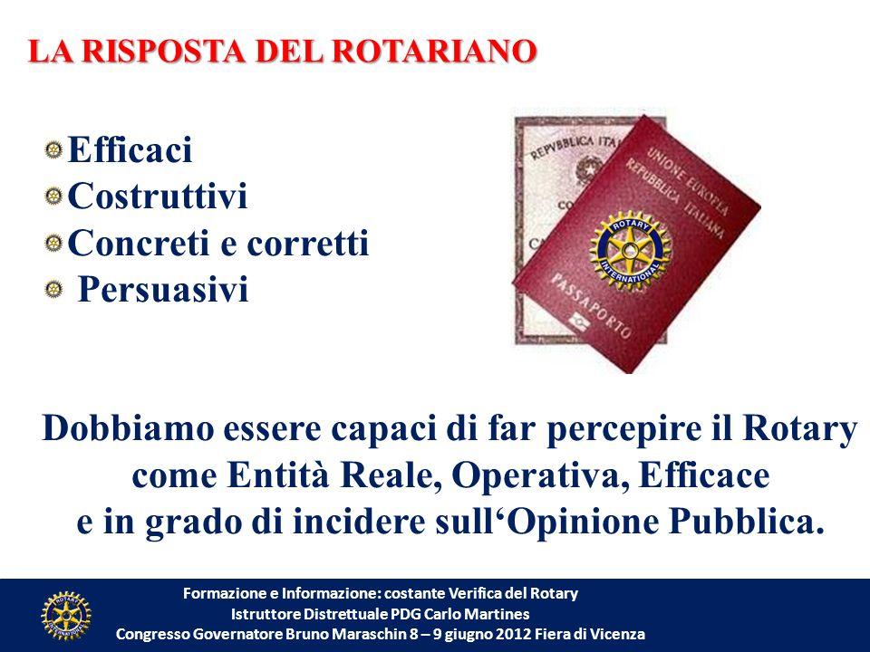 Formazione e Informazione: costante Verifica del Rotary Istruttore Distrettuale PDG Carlo Martines Congresso Governatore Bruno Maraschin 8 – 9 giugno