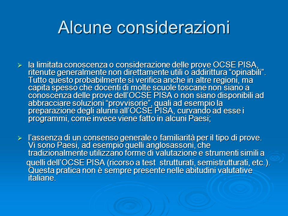 Alcune considerazioni la limitata conoscenza o considerazione delle prove OCSE PISA, ritenute generalmente non direttamente utili o addirittura opinabili.