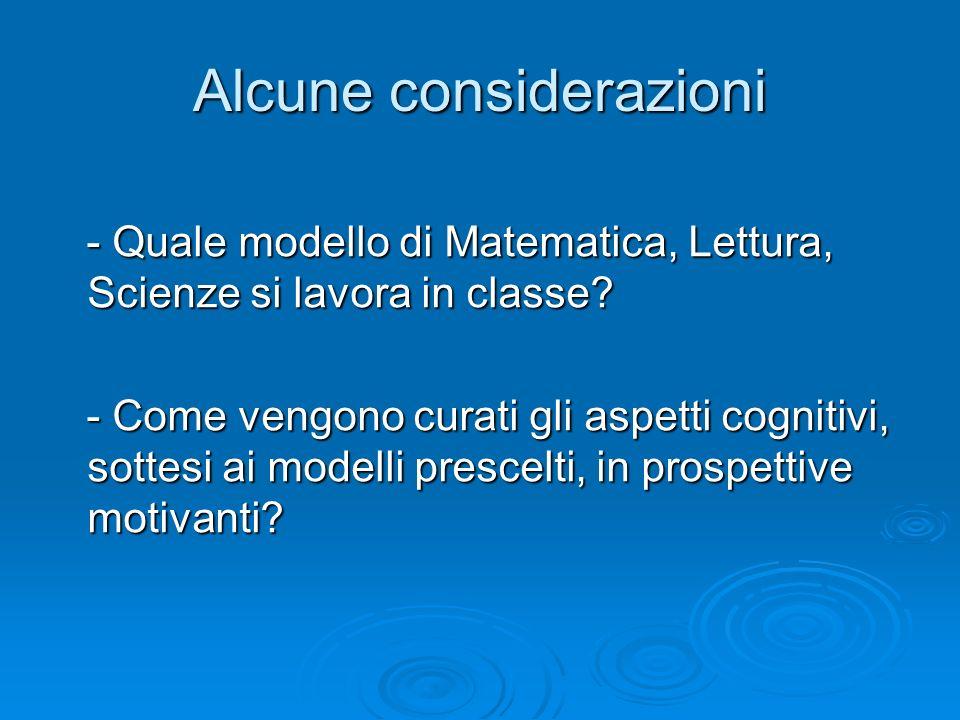 Alcune considerazioni - Quale modello di Matematica, Lettura, Scienze si lavora in classe.