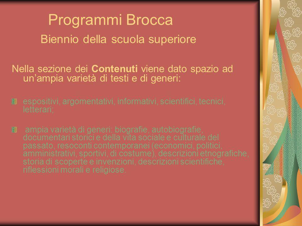 Programmi Brocca Biennio della scuola superiore Nella sezione dei Contenuti viene dato spazio ad unampia varietà di testi e di generi: espositivi, arg