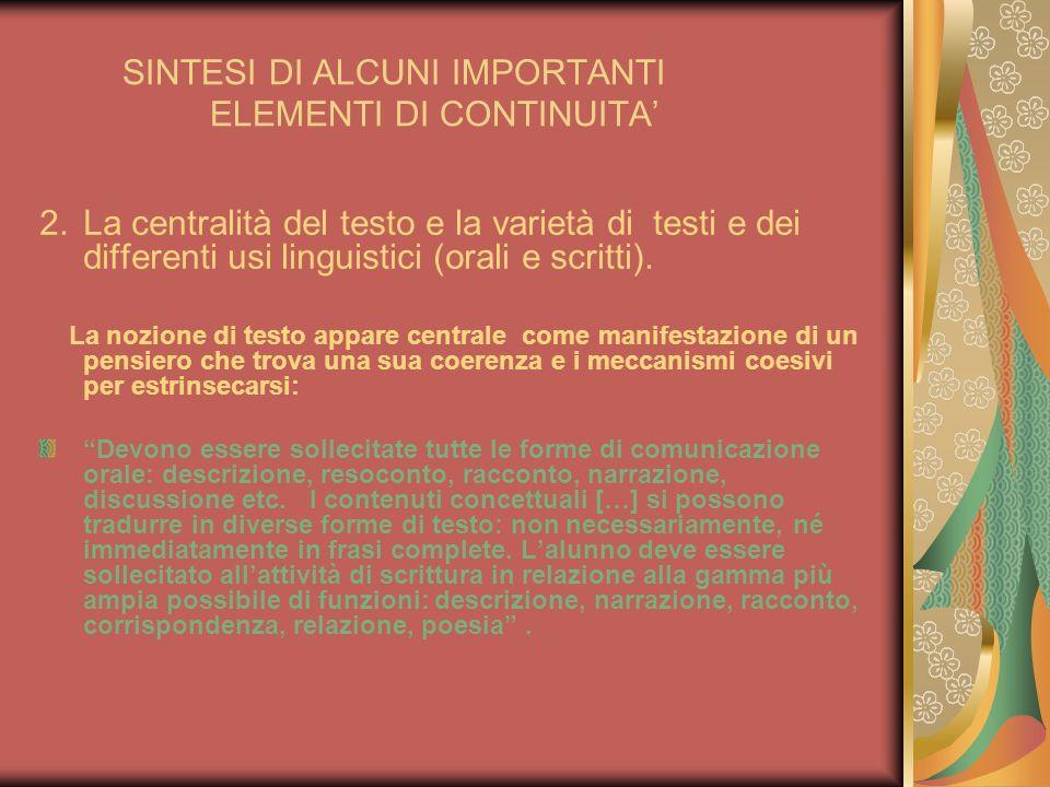 SINTESI DI ALCUNI IMPORTANTI ELEMENTI DI CONTINUITA 2.La centralità del testo e la varietà di testi e dei differenti usi linguistici (orali e scritti)