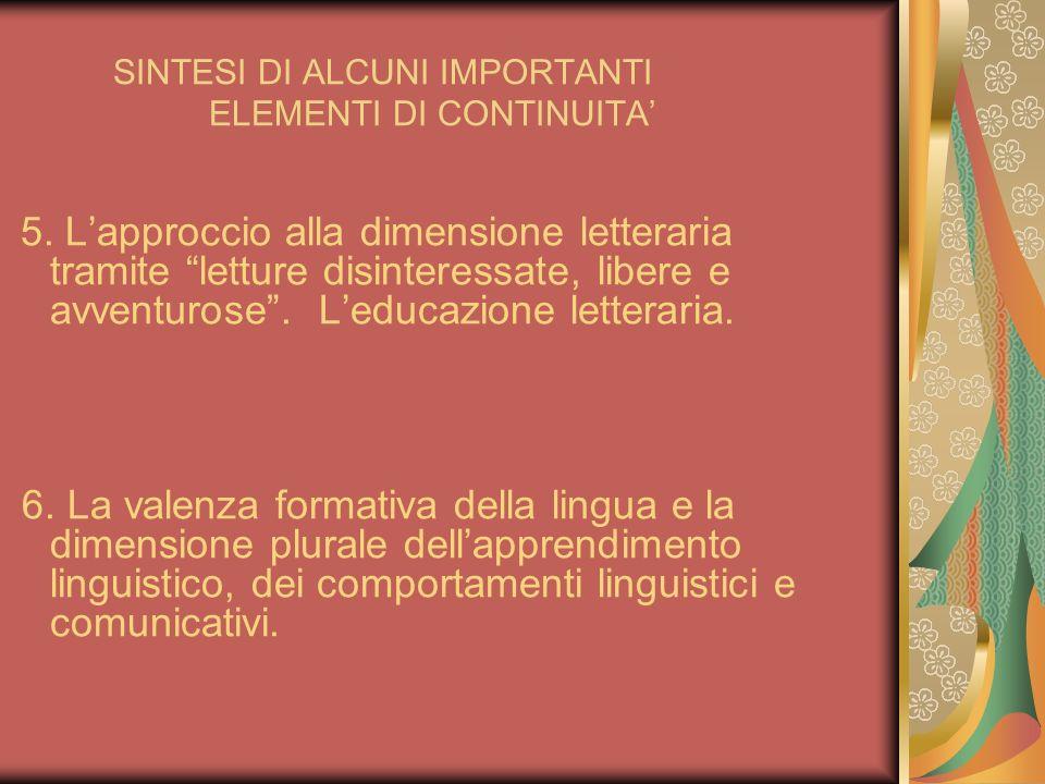 SINTESI DI ALCUNI IMPORTANTI ELEMENTI DI CONTINUITA 5. Lapproccio alla dimensione letteraria tramite letture disinteressate, libere e avventurose. Led