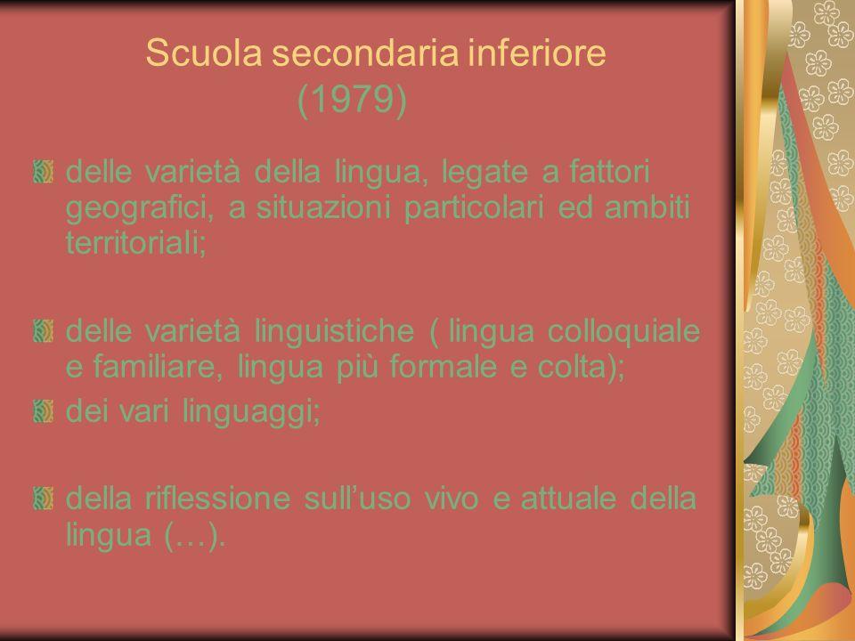 Scuola secondaria inferiore (1979) delle varietà della lingua, legate a fattori geografici, a situazioni particolari ed ambiti territoriali; delle var