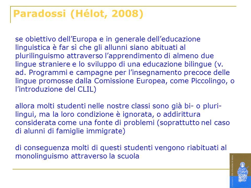 se obiettivo dellEuropa e in generale delleducazione linguistica è far sì che gli allunni siano abituati al plurilinguismo attraverso lapprendimento d