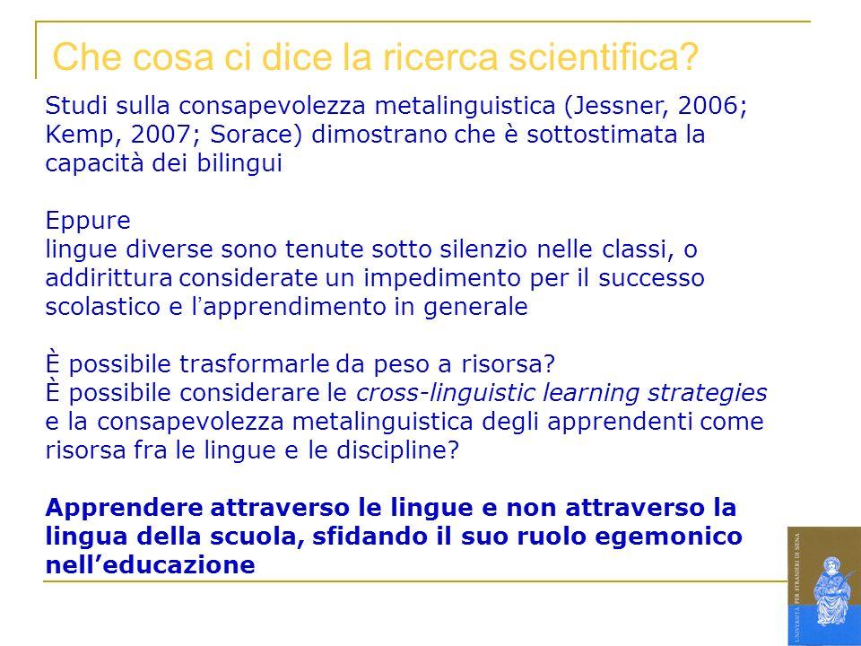 Studi sulla consapevolezza metalinguistica (Jessner, 2006; Kemp, 2007; Sorace) dimostrano che è sottostimata la capacità dei bilingui Eppure lingue di