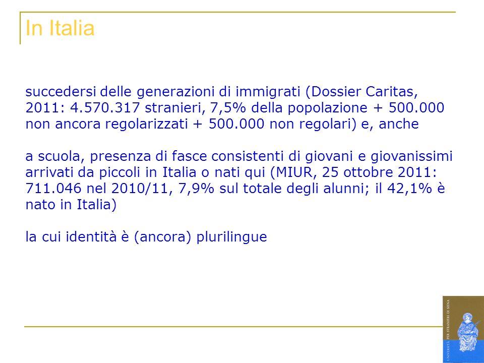 succedersi delle generazioni di immigrati (Dossier Caritas, 2011: 4.570.317 stranieri, 7,5% della popolazione + 500.000 non ancora regolarizzati + 500