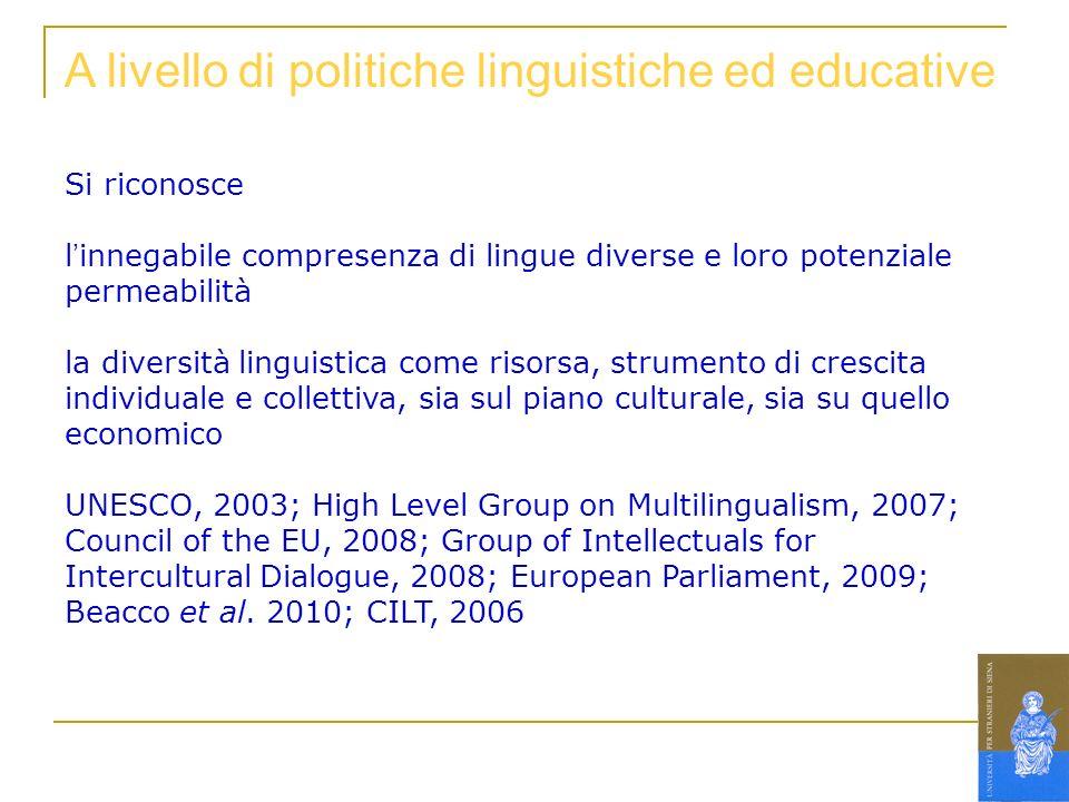 A livello di politiche linguistiche ed educative Si riconosce linnegabile compresenza di lingue diverse e loro potenziale permeabilità la diversità li