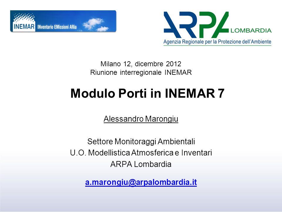 Modulo Porti in INEMAR 7 Alessandro Marongiu Settore Monitoraggi Ambientali U.O.