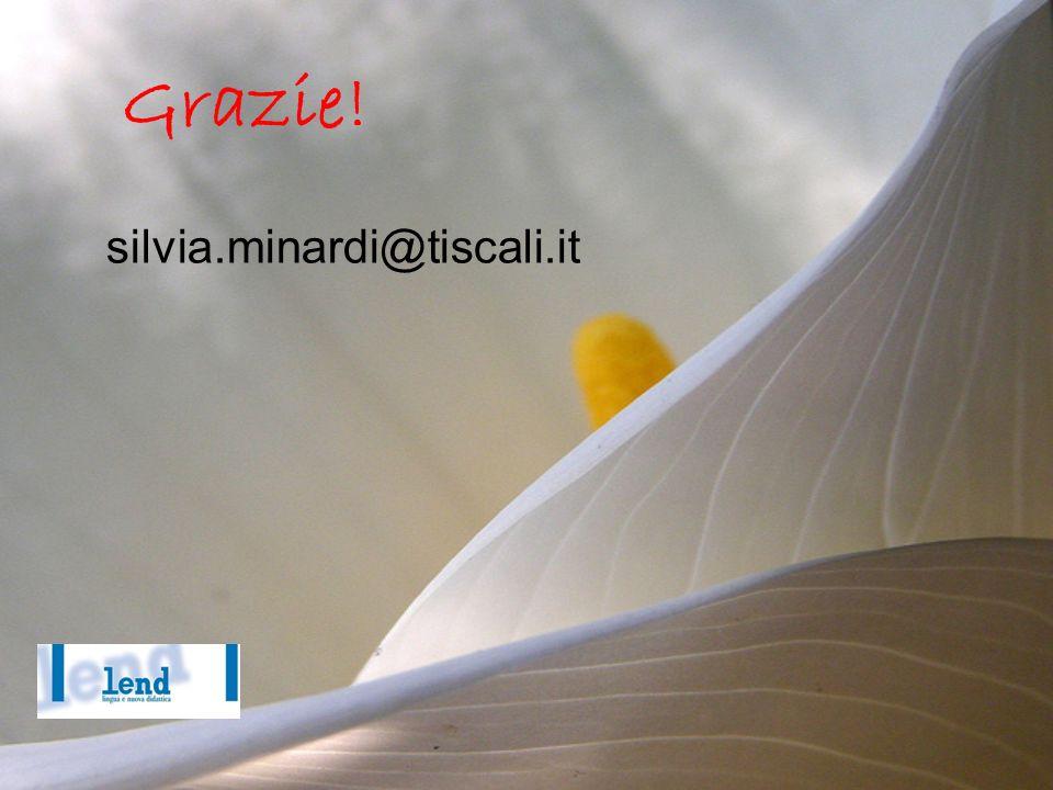 Grazie! silvia.minardi@tiscali.it