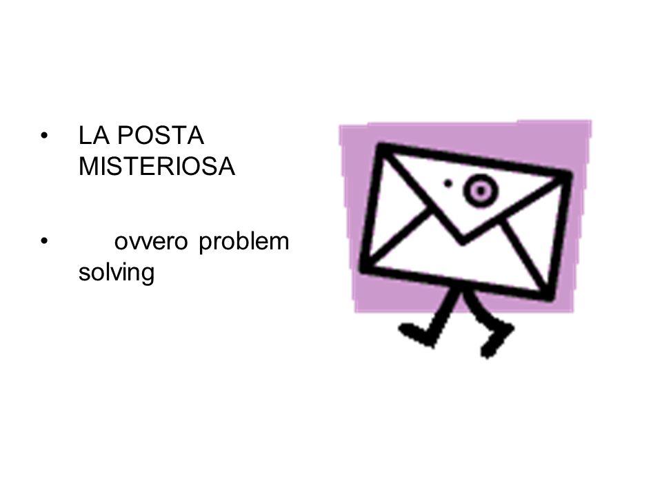 LA POSTA MISTERIOSA ovvero problem solving