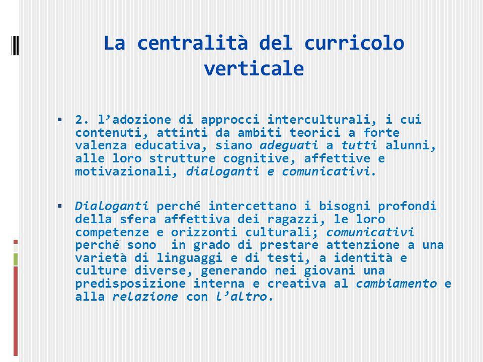 La centralità del curricolo verticale 2.
