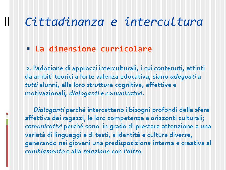 Cittadinanza e intercultura La dimensione curricolare 2.