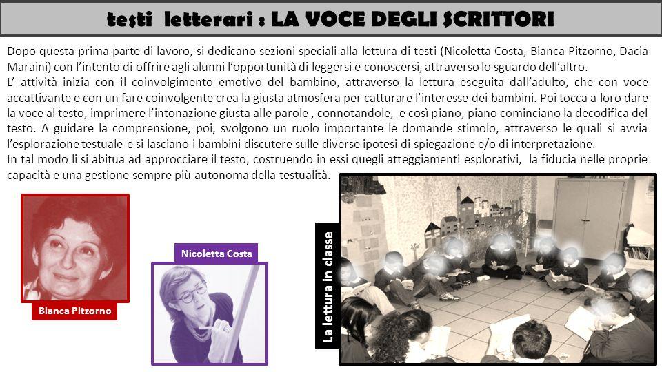Bianca Pitzorno Nicoletta Costa La lettura in classe Testi letterari: la voce degli scrittori Dopo questa prima parte di lavoro, si dedicano sezioni s