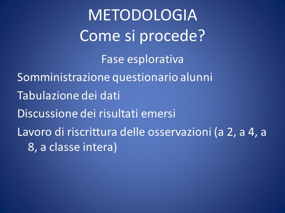 METODOLOGIA Come si procede.