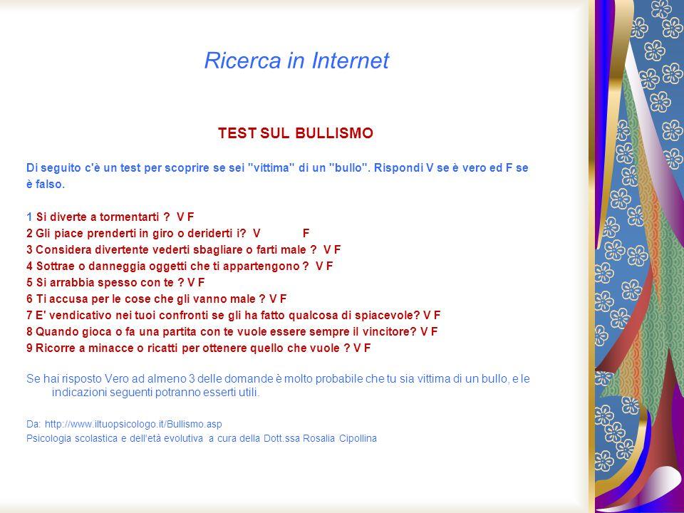 Ricerca in Internet TEST SUL BULLISMO Di seguito c'è un test per scoprire se sei
