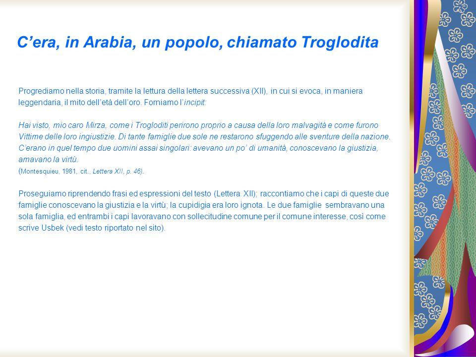 Cera, in Arabia, un popolo, chiamato Troglodita Progrediamo nella storia, tramite la lettura della lettera successiva (XII), in cui si evoca, in manie