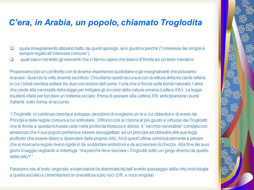 Cera, in Arabia, un popolo, chiamato Troglodita quale insegnamento abbiano tratto da questapologo, se è giusto e perché (linteresse dei singoli è semp