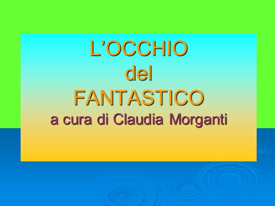 LOCCHIO del FANTASTICO a cura di Claudia Morganti