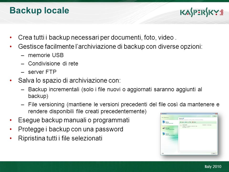 Click to edit Master title style Click to edit Master text styles –Second level Third level –Fourth level »Fifth level June 10 th, 2009Event details (title, place) Backup locale Italy 2010 Crea tutti i backup necessari per documenti, foto, video.