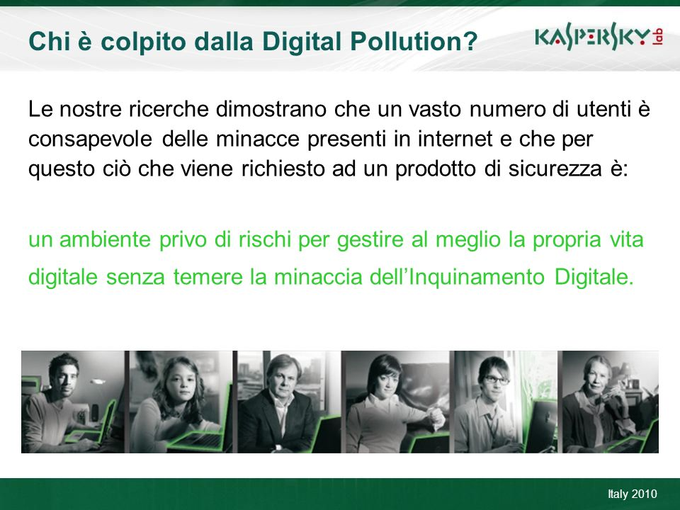 Click to edit Master title style Click to edit Master text styles –Second level Third level –Fourth level »Fifth level June 10 th, 2009Event details (title, place) Chi è colpito dalla Digital Pollution.