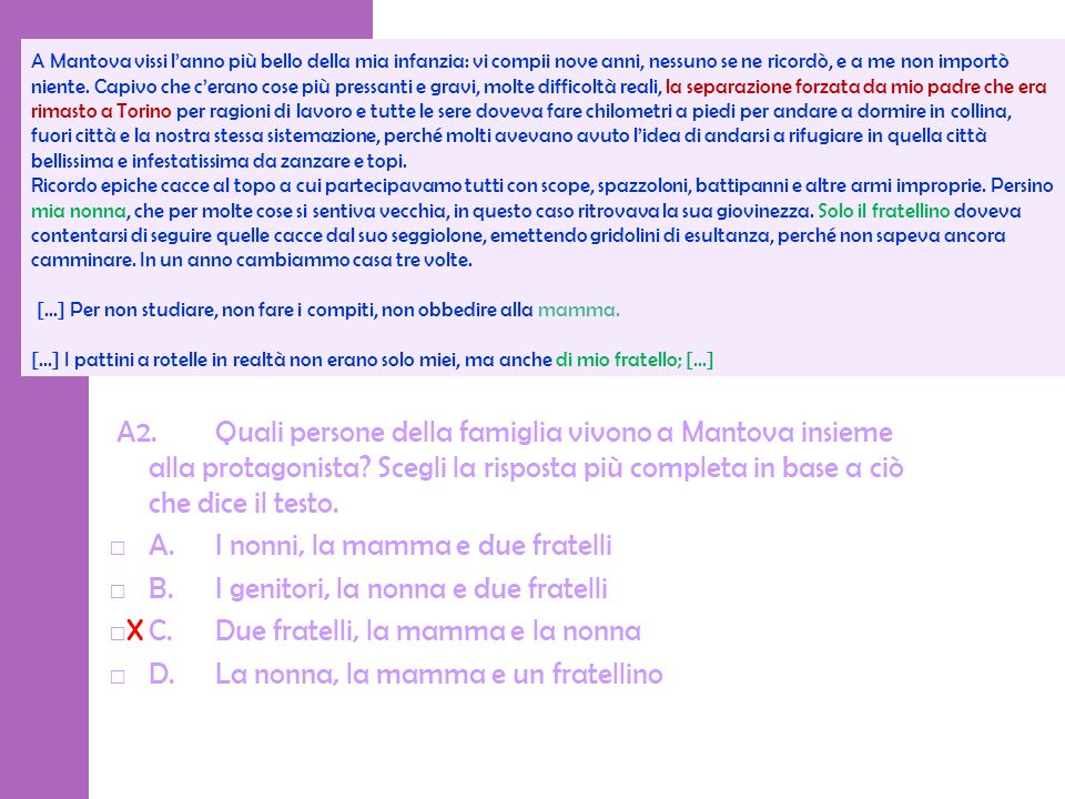 A2.Quali persone della famiglia vivono a Mantova insieme alla protagonista? Scegli la risposta più completa in base a ciò che dice il testo. A.I nonni