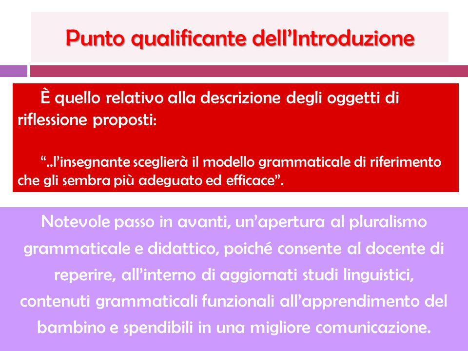 [1 È quello relativo alla descrizione degli oggetti di riflessione proposti:..linsegnante sceglierà il modello grammaticale di riferimento che gli sembra più adeguato ed efficace.