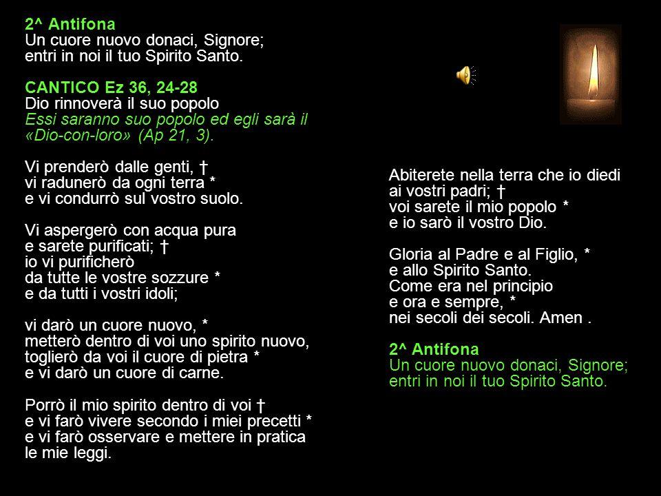 1^ Antifona E bello dar lode all Altissimo, annunziare al mattino il suo amore.