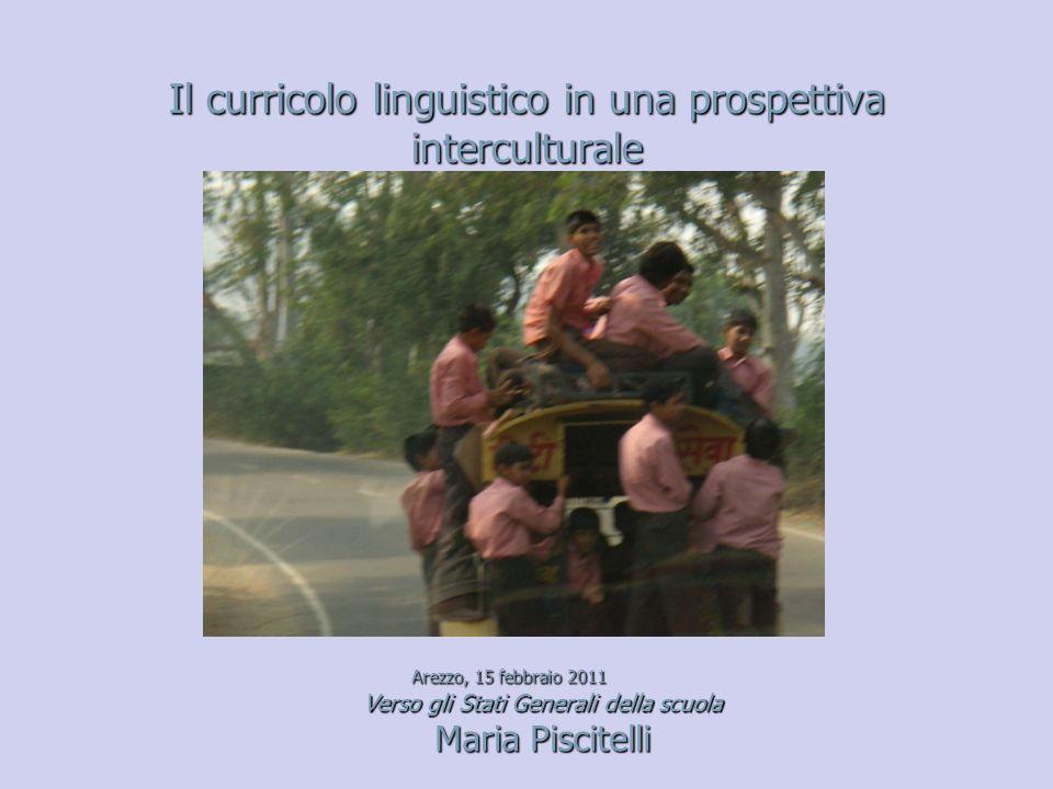 Il curricolo linguistico in una prospettiva interculturale Arezzo, 15 febbraio 2011 Arezzo, 15 febbraio 2011 Verso gli Stati Generali della scuola Mar
