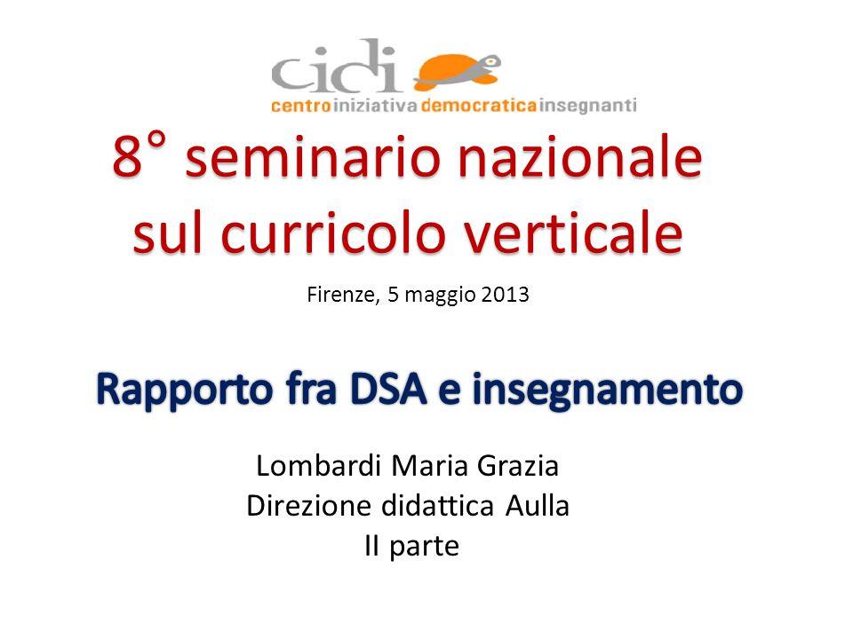 8° seminario nazionale sul curricolo verticale Lombardi Maria Grazia Direzione didattica Aulla II parte Firenze, 5 maggio 2013