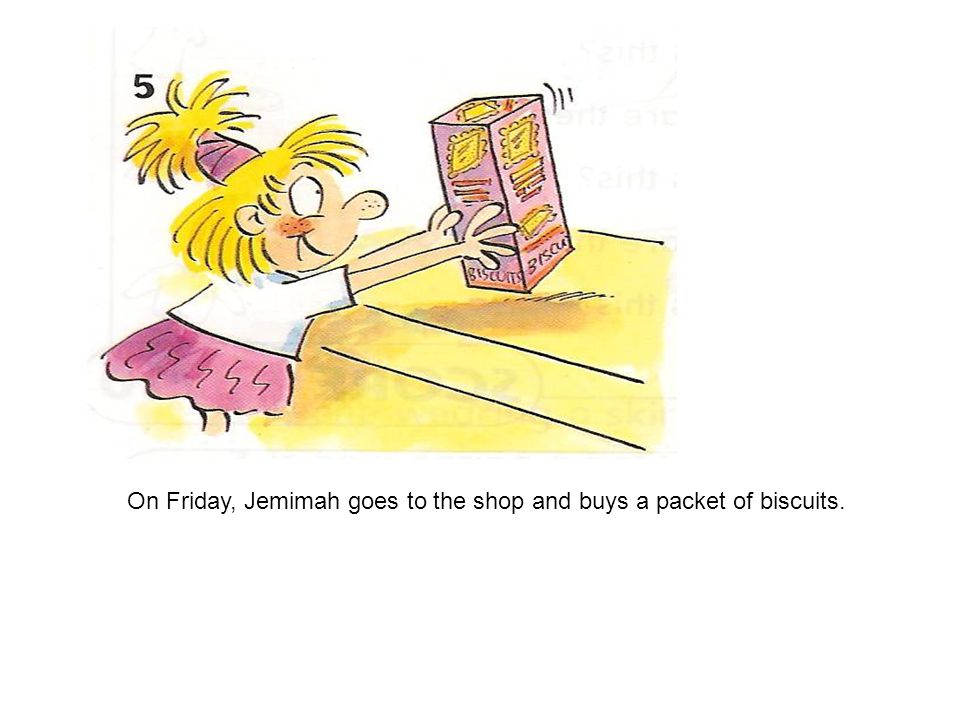 On Friday, Jemimah goes to the shop and buys a packet of biscuits.