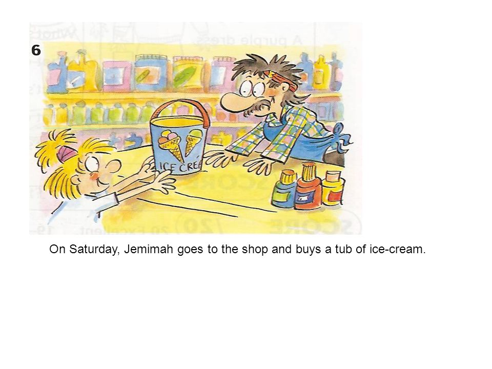 On Saturday, Jemimah goes to the shop and buys a tub of ice-cream.