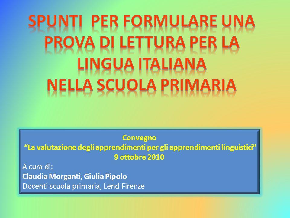 Convegno La valutazione degli apprendimenti per gli apprendimenti linguistici 9 ottobre 2010 A cura di: Claudia Morganti, Giulia Pipolo Docenti scuola