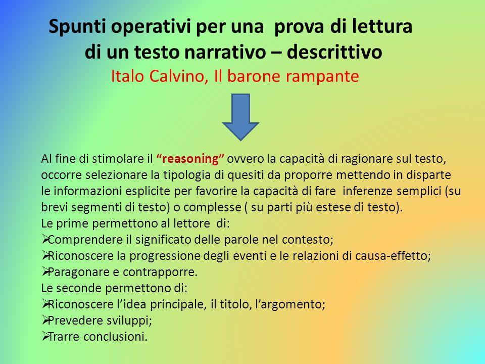 Al fine di stimolare il reasoning ovvero la capacità di ragionare sul testo, occorre selezionare la tipologia di quesiti da proporre mettendo in dispa