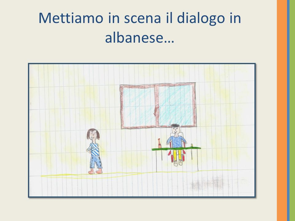 Mettiamo in scena il dialogo in albanese…