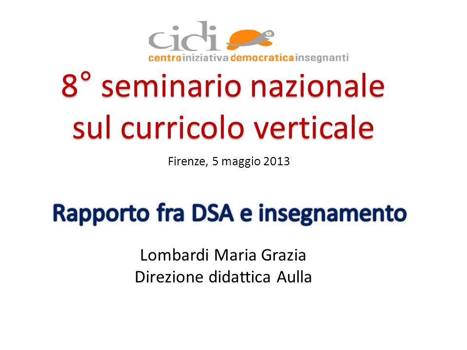 8° seminario nazionale sul curricolo verticale Lombardi Maria Grazia Direzione didattica Aulla Firenze, 5 maggio 2013