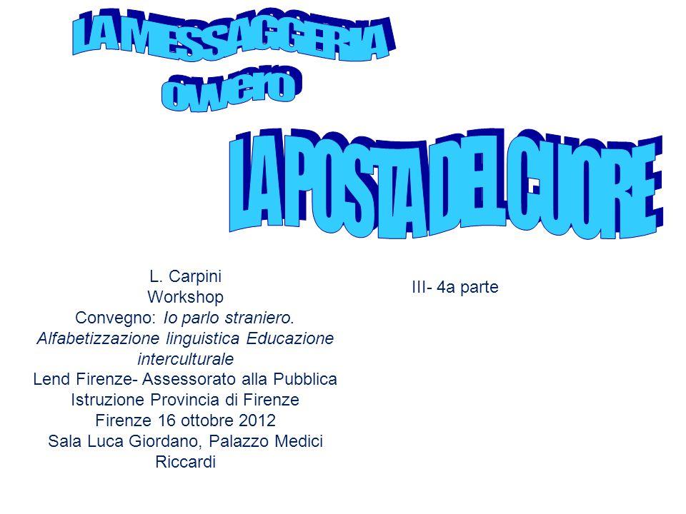 L. Carpini Workshop Convegno: Io parlo straniero. Alfabetizzazione linguistica Educazione interculturale Lend Firenze- Assessorato alla Pubblica Istru
