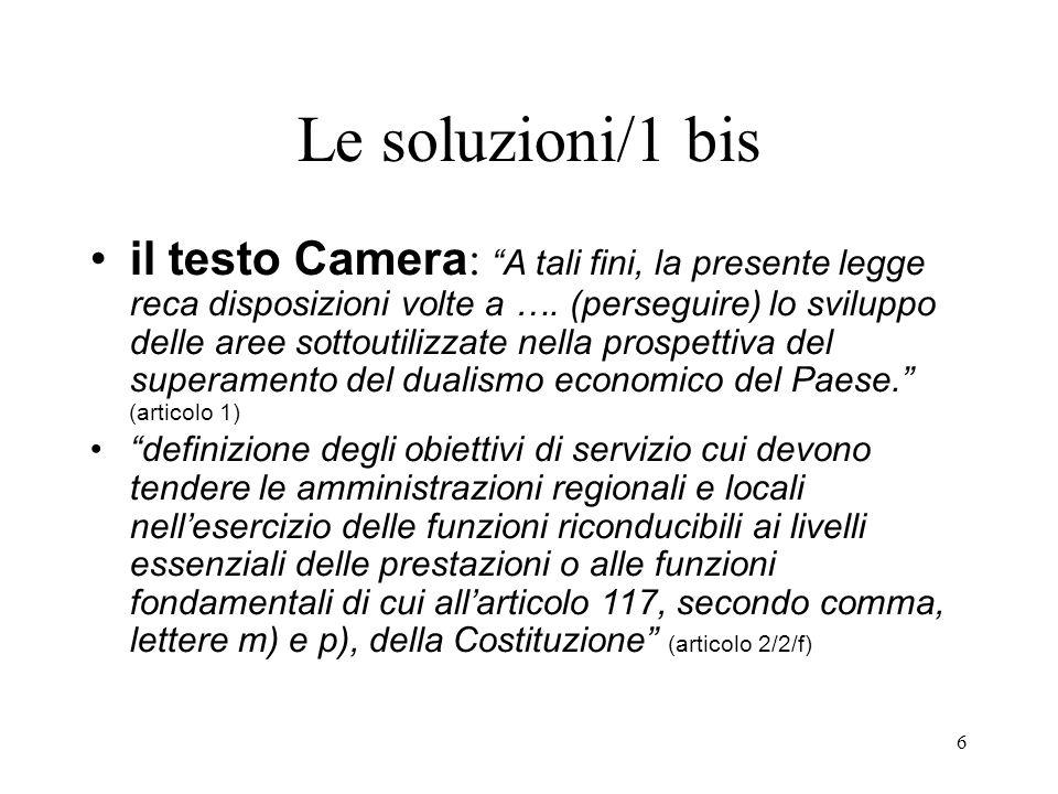 6 Le soluzioni/1 bis il testo Camera :A tali fini, la presente legge reca disposizioni volte a ….