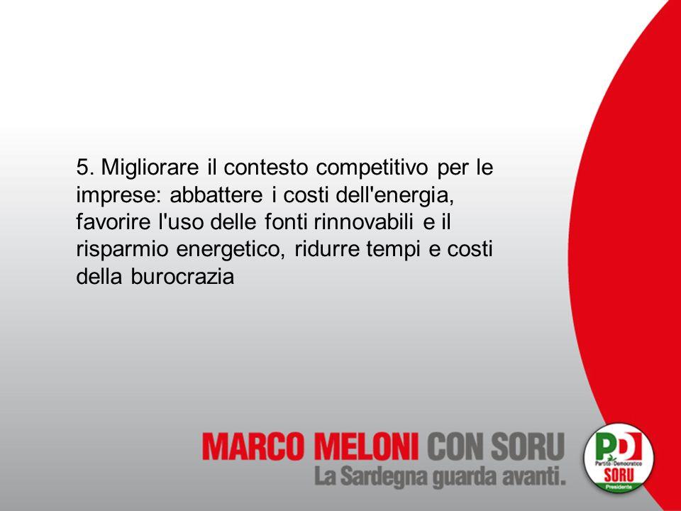 5. Migliorare il contesto competitivo per le imprese: abbattere i costi dell'energia, favorire l'uso delle fonti rinnovabili e il risparmio energetico