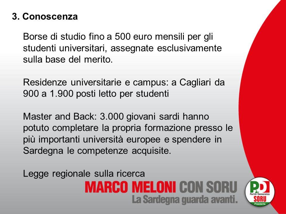 3. Conoscenza Borse di studio fino a 500 euro mensili per gli studenti universitari, assegnate esclusivamente sulla base del merito. Residenze univers