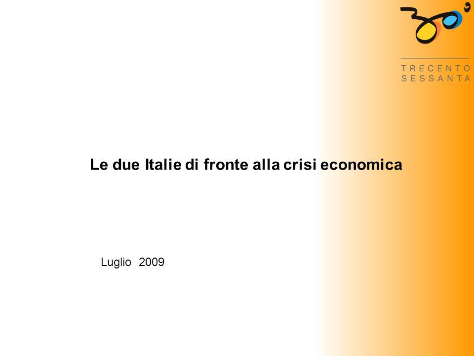 Le due Italie di fronte alla crisi economica Luglio 2009
