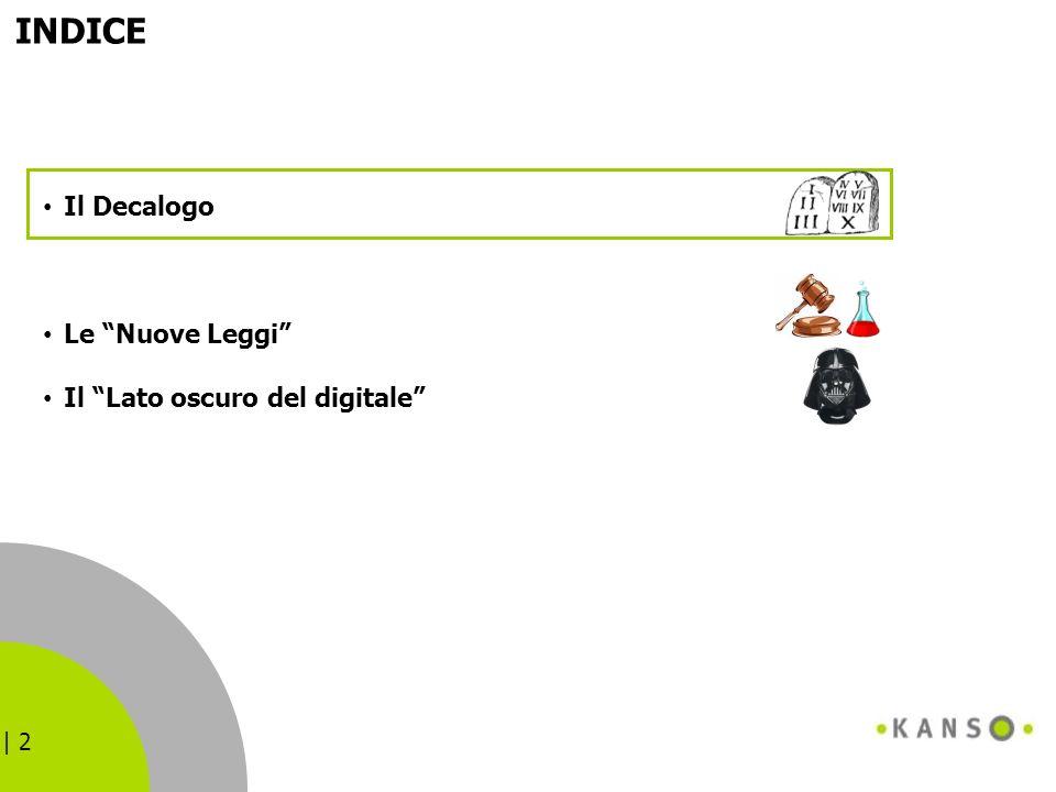 | 2 INDICE Il Decalogo Le Nuove Leggi Il Lato oscuro del digitale