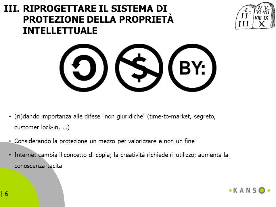 | 6 III.RIPROGETTARE IL SISTEMA DI PROTEZIONE DELLA PROPRIETÀ INTELLETTUALE (ri)dando importanza alle difese