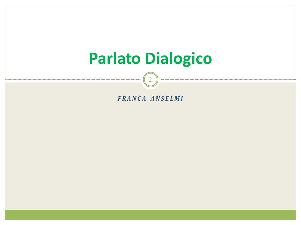 FRANCA ANSELMI 2 Parlato Dialogico